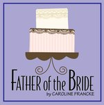 Father of the Bride General Admission March 4th, 2021